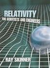 Relativity for Scientists and Engineers by Ray Skinner (Paperback, 2014)