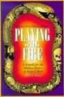 Playing with Fire: A Search for the Hidden Heart of Rock and Roll by Steve Ball (Paperback, 1997)