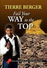 Fail Your Way to The Top 9781453512845 by Tierre Berger Paperback