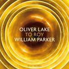 To Roy von Oliver Lake,William Parker (2015)