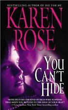 You Can't Hide by Karen Rose (2006, Paperback)