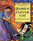 Jamil's Clever Cat: A Folk Tale from Bengal by Fiona French (Paperback, 2006)