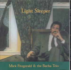 MICK FITZGERALD AND THE BACHA TRIO Ligtht Sleeper CD Europe Mick Fitzgerald 2003