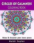 Circles of Calmness Coloring Book: Relax & Discover Your Inner Peace by Heidi Taylor (Paperback / softback, 2016)