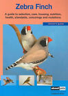 The Zebra Finch: A Guide to Selection, Housing, Care, Nutrition, Behaviour, Health, Breeding by Hans Kleoren (Paperback, 2006)
