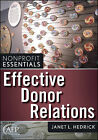 Effective Donor Relations: Effective Donor Relations by Janet L. Hedrick (Paperback, 2009)