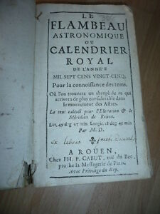 The Flambeau Astronomical Or Calendar Royal Rouen 1725