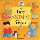 My First Animal Signs: BSL (British Sign Language) by Child's Play International Ltd (Board book, 2005)