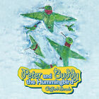 Peter and Buddy the Hummingbird by Clifford Lincoln (Paperback, 2010)