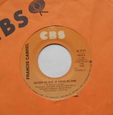 FRANCIS CABREL Qu'est-ce que je viens de dire / Gitans CANADA 45t CBS 45 Vinyle