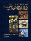 Color Atlas of Human Poisoning and Envenoming by James Diaz (Hardback, 2006)