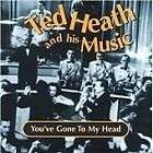 Ted Heath - You've Gone to My Head (2001)