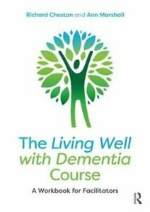 The-Living-Well-with-Dementia-Course-A-Workbook-for-Facilitators-9781138542358