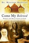 Come My Beloved: Women and Their Visions of God by Maureen Modesitt (Paperback / softback, 2011)