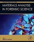 Materials Analysis in Forensic Science (2016, Gebundene Ausgabe)