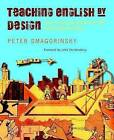 Teaching English by Design: How to Create and Carry Out Instructional Units by Peter Smagorinsky (Paperback / softback, 2007)