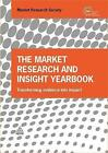 The Market Research and Insight Yearbook: Transforming Evidence into Impact by The Market Research Society, Kogan Page Editorial Staff (Hardback, 2016)