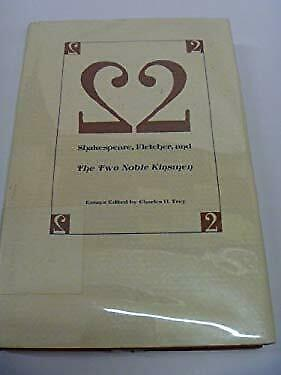 "Shakespeare, Fletcher, and ""The Two Noble Kinsmen"" Hardcover Charles H. Frey"