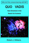 Quo Vadis: New Directions in the Search for Answers by Robert J Williams (Paperback / softback, 2000)