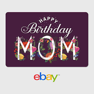 Image Is Loading EBay Digital Gift Card Happy Birthday Mom Fast
