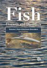 Fish Diseases and Disorders: v. 2: Non-infectious Disorders by CABI Publishing (Hardback, 2010)