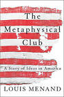 The Metaphysical Club: A Story of Ideas in America by Louis Menand (Paperback, 2002)