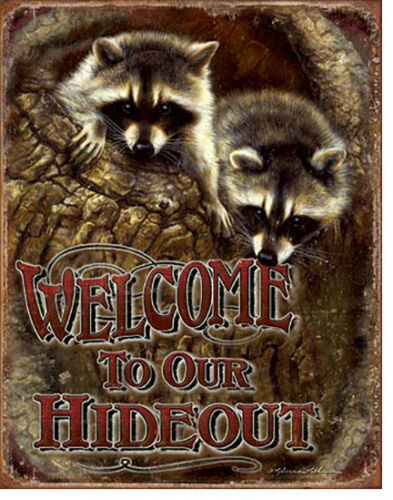 Welcome to Our Hideout Raccoons Raccoon Wild Animal Nature Metal Sign