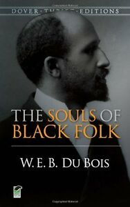 The-Souls-of-Black-Folk-Dover-Thrift-Editions-by-W-E-B-Du-Bois-William-Edw