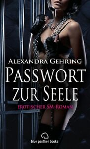 Passwort-zur-Seele-Erotischer-SM-Roman-von-Alexandra-Gehring