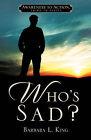 Who's Sad? by Barbara L King (Paperback / softback, 2009)