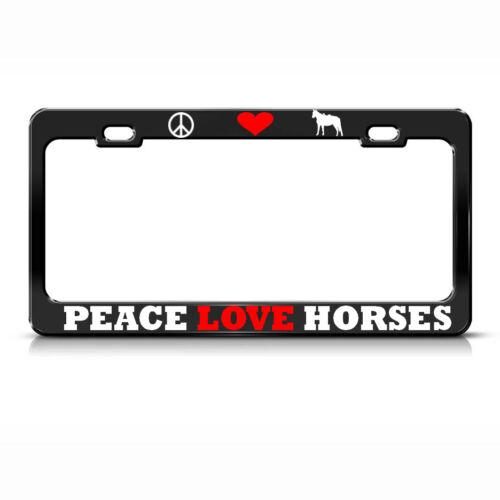 PEACE LOVE HORSES License Plate Frame Heavy Metal BLACK HORSE LOVER Tag Border