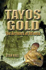 Tayos Gold: The Archives of Atlantis by Stan Hall (Paperback, 2006)