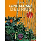 Lone Sloane: Delirius: v.2 by Jacques Lob, Philippe Druillet (Hardback, 2015)