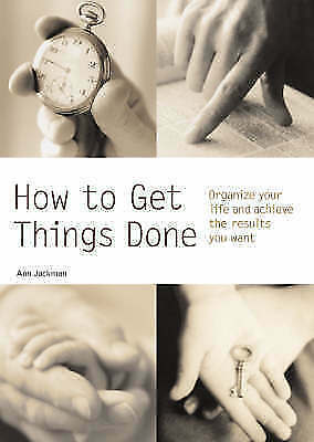 1 of 1 - How to Get Things Done: Organize Your Life and Achieve the Results You Want (Pyr