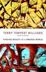Finding Beauty in a Broken World by Terry Tempest Williams (Paperback / softback)