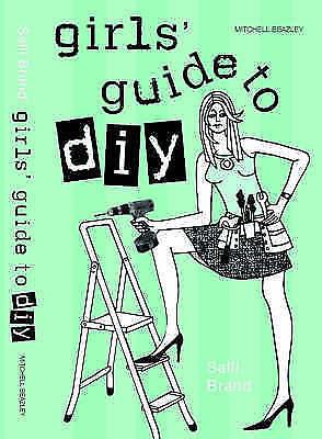 """AS NEW"" Girls' Guide to DIY (Mitchell Beazley Interiors), Brand, Salli, Book"