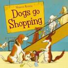 Dogs Go Shopping by Sharon Rentta (Paperback, 2010)
