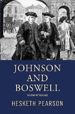 Johnson And Boswell: The Story Of Their Lives by Hesketh Pearson (Paperback,...