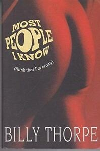 BILLY-THORPE-MOST-PEOPLE-I-KNOW-THINK-THAT-I-039-M-CRAZY