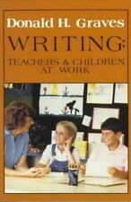 Writing: Teachers & Children at Work Graves, Donald H Paperback