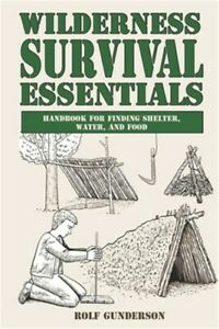 Wilderness Survival Essentials: Handbook for Finding Shelter, Water and Food (Pa
