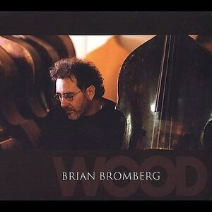 Wood-by-Brian-Bromberg-CD-Apr-2002-A440-Music-Group
