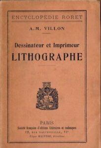 Dessinateur et imprimeur lithographe - A M Villon - Encyclopédie Roret 1932