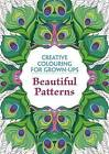 Beautiful Patterns: Creative Colouring for Grown-Ups by Michael O'Mara Books Ltd (Paperback, 2014)