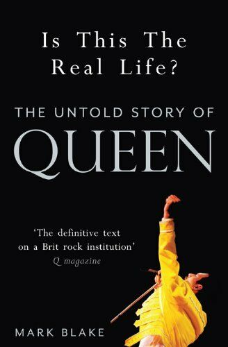 1 of 1 - Is This the Real Life?: The Untold Story of Queen by Blake, Mark 1845137132 The