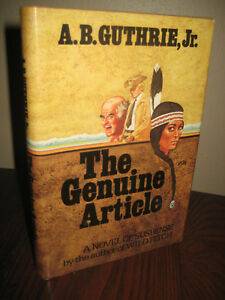 1st Edition The Genuine Article A.B. Guthrie First Printing Western Fiction