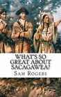 What's So Great about Sacagawea?: A Biography of Sacagawea Just for Kids! by Sam Rogers (Paperback / softback, 2014)