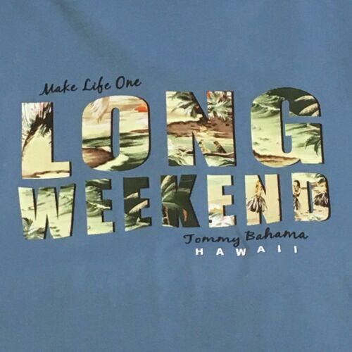 """TOMMY BAHAMA Men/'s T-Shirt /""""Life Is One Long Weekend/"""" Hawaii SIZE X-LARGE"""