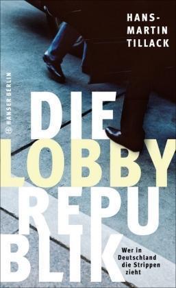1 von 1 - Die Lobby-Republik Hans-Martin Tillack