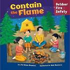 Contain the Flame: Outdoor Fire Safety by Jill Urban Donahue (Hardback, 2008)